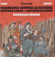 """J. Tardi D. Grange J. P. Verney Jacquette """"1914-1918 chansons contre la guerre"""""""