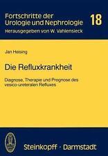 Fortschritte der Urologie und Nephrologie Ser.: Die Refluxkrankheit :...