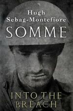 SOMME: INTO THE BREACH, Signed by Hugh Sebag-Montefiore, Viking UK 1st/1st, New