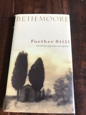 Beth Moore Further Still: A Collection of Poetry& Vignettes 2004 HC FREE SHIP
