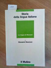 G.NENCIONI - LA LINGUA DI MANZONI 1993 IL MULINO - STORIA LINGUA ITALIANA (1599)