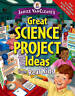 Janice VanCleave's Great Science Project Ideas from Real Kids by VanCleave, Jani