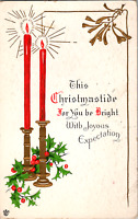 Vintage C. 1915 This Christmastide Joyous Greeting Postcard Red Candles Holly