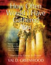 How Often Would I Have Gathered You: Stories from the Old Testament