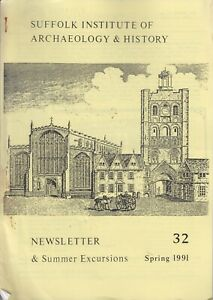 Suffolk Institute of Archaeology & History Newsletter 32, Spring 1991 Excursions