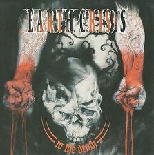 To the Death, Earth Crisis, Good