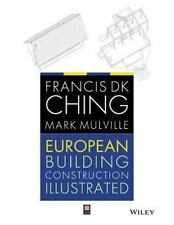 European Building Construction Illustrated: By Ching, Francis D. K., Mulville...