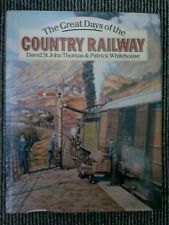 The Great Days of the Country Railways by David St.John Thomas, Patrick...