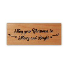 May your Christmas be Merry & Bright mounted rubber stamp, holiday greeting 24