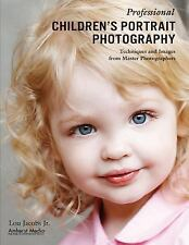 Professional Children's Portrait Photography : Techniques and Images from Master