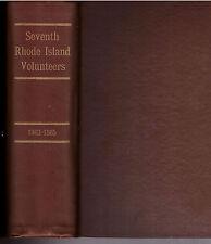 THE SEVENTH RHODE ISLAND VOLUNTEERS IN THE CIVIL WAR, 1862-1865.