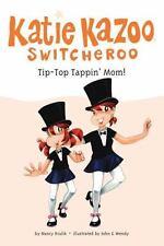 Katie Kazoo, Switcheroo: Tip-Top Tappin' Mom! 31 by Nancy Krulik (2009,...