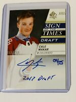 2019-20 SP AUTHENTIC SIGN OF THE TIMES DRAFT AUTO   /25 CALE MAKAR AVALANCHE