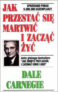 Jak przestac sie martwic i zaczac zyc Dale Carnegie POLSKA KSIAZKA POLISH book