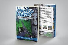 PAINTED BLAZES Hiking the Appalachian Trail with Loner Jeffrey Gray Autographed