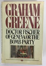 Dr. Fischer of Geneva or the Bomb Party by Graham Greene (1980, Hardcover)