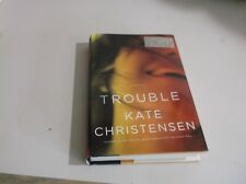 Trouble : A Novel by Kate Christensen (2009, Hardcover) used