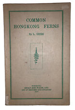 COMMON HONGKONG FERNS, by L. GIBSS, 1927, 1st Edition, BOTANY, ASIA, ILLUSTRATED