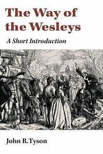 The Way of the Wesleys : A Short Introduction by John R. Tyson (2014, Paperback)