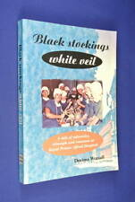 BLACK STOCKINGS WHITE VEIL Decima Wraxall ROYAL PRINCE ALFRED HOSPITAL NURSE Bio