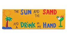 Wood Sign 55cm wooden sign the sun and the sand and a drink in my hand shield