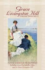 Grace Livingston Hill Collection: Because of Stephen; Lone Point; and the Story…