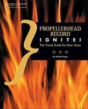 Propellerhead Record Ignite! by Prager  New 9781435455603 Fast Free Shipping,.
