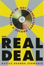 The Real Deal: How to get Signed to a Record Label by Schwartz, Daylle Deanna