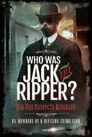 Who was Jack the Ripper? All the Suspects Revealed 9781526748720 | Brand New