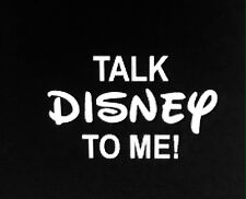 TALK DISNEY TO ME! vinyl decal