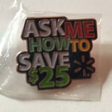 Walmart Ask Me How To Save $25 Wal-mart Associate Promotional Pin Spark
