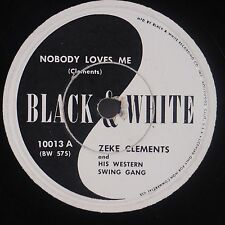 ZEKE CLEMENTS: Nobody Loves Me BLACK & WHITE Alabama Hillbilly Country 78 Hear