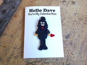 papa lazarou Valentines Card Handmade Hello Dave The league of gentlemen