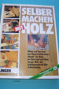 Selber Machen mit Holz  Buch 237 Seiten , 1000 Abbildungen,  Zustand sehr gut