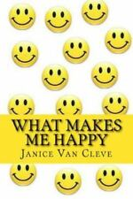 What Makes Me Happy by Janice Van Cleve (2016, Paperback)
