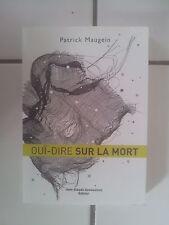 Patrick MAUGEIN Oui Dire sur la mort ( Jean Claude Gawsewitch éditeur 2005 tbe