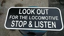 Stop & Listen  Look Out   For The Locomotive Sign