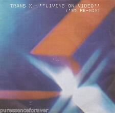 "TRANS-X - Living On Video ('85 Remix) (UK 2 Tk 1985 7"" Single PS)"