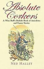 Absolute Corkers by Ned Halley BRAND NEW BOOK (Paperback 2008)