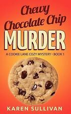 Cookie Lane Cozy Mystery: Chewy Chocolate Chip Murder: a Cookie Lane Cozy...