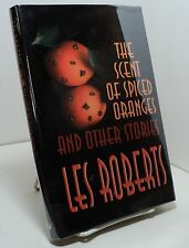The Scent of Spiced Oranges and Other Stories by Les Roberts - First ed - signed
