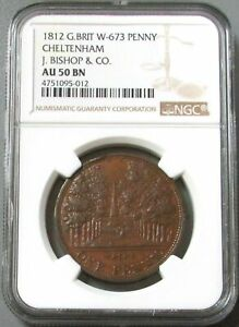 1812 GREAT BRITAIN 1 PENNY CHELTENHAM J. BISHOP & CO CONDER TOKEN NGC AU 50 BR