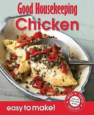 Good Housekeeping Easy to Make! Chicken: Over 100 Triple-Tested Recipes by Good
