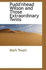 Pudd'nhead Wilson and Those Extraordinary Twins: By Mark Twain