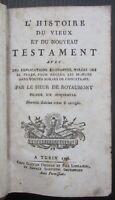 1796 HISTOIRE VIEUX NOUVEAU TESTAMENT Lemaistre de Sacy Vecchio Nuovo Testamento
