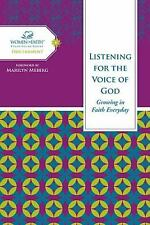 Listening for the Voice of God: Growing in Faith Every Day (Women of Faith Stu..