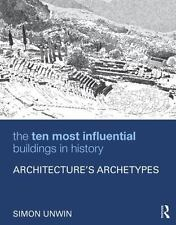 THE TEN MOST INFLUENTIAL BUILDINGS IN HISTORY - UNWIN, SIMON - NEW PAPERBACK BOO