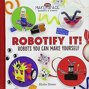 Robotify It Robots You Can Make Yourself Cool Makerspace Gadgets  Gizmos