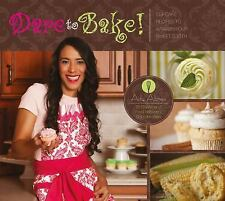 Dare to Bake!: Cupcake Recipes to Awaken Your Sweet Tooth, , Abreu, Ady, Excelle