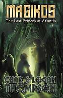 NEW Magikos: The Lost Princes of Atlantis by Chad Thompson